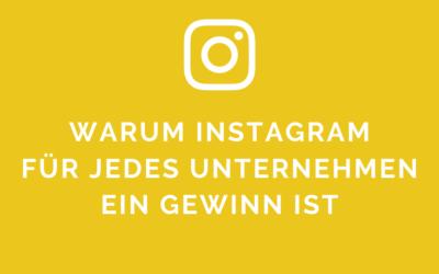 Warum Instagram für jedes Unternehmen ein Gewinn ist