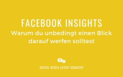 Warum du unbedingt einen Blick in deine Facebook Insights werfen solltest