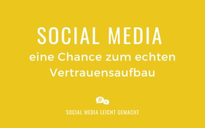 Social Media – eine Chance zum echten Vertrauensaufbau