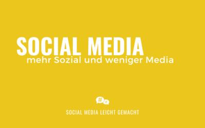 Social Media – mehr Sozial und weniger Media
